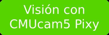 Visión con CMUcam5 Pixy